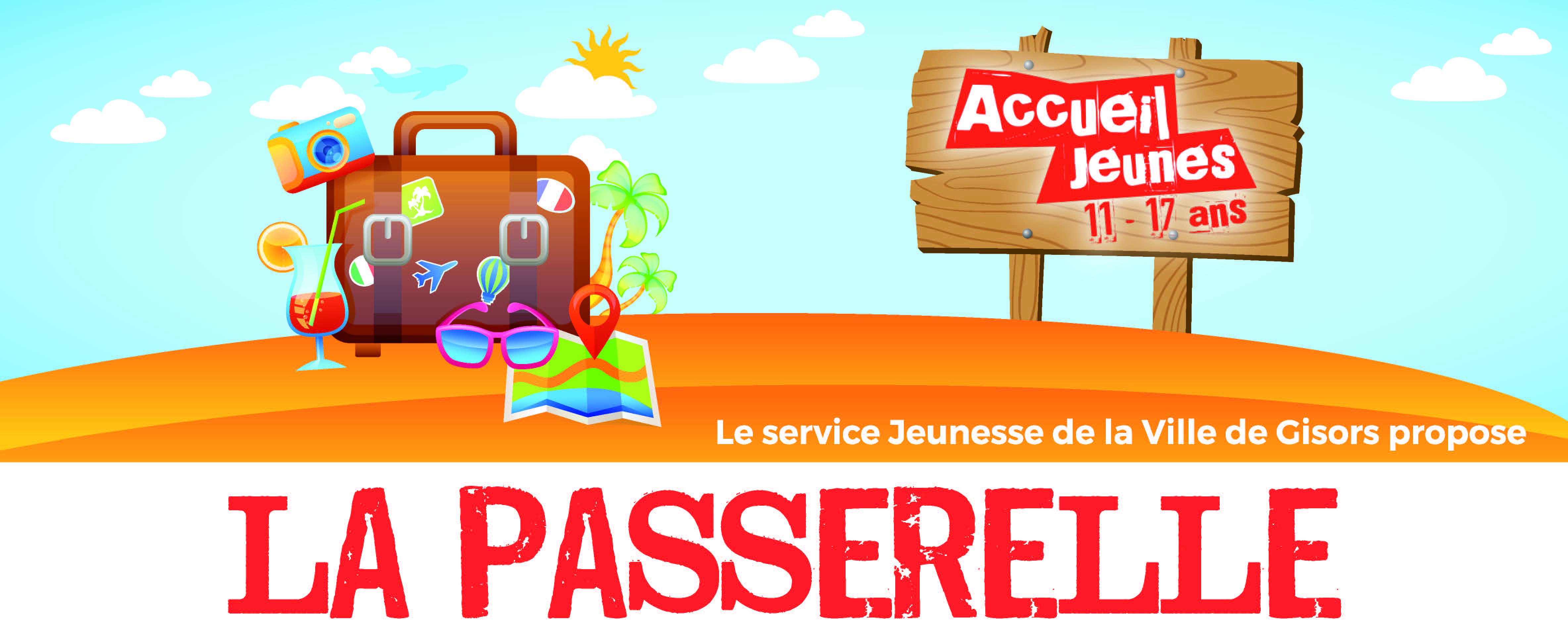LES VACANCES DE LA PASSERELLE - AOUT