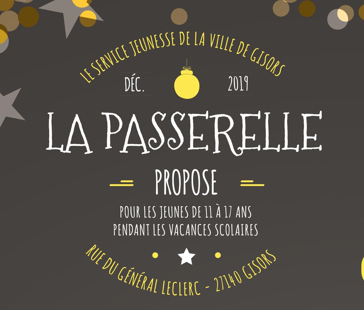 LA PASSERELLE - VACANCES DE NOEL